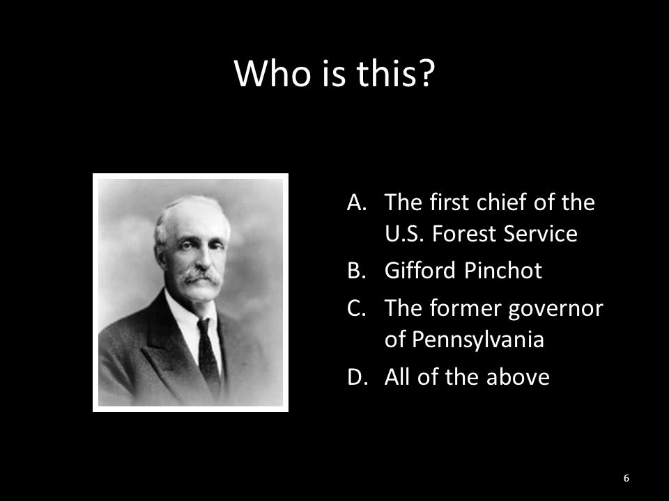 6 Who is this. A.The first chief of the U.S.