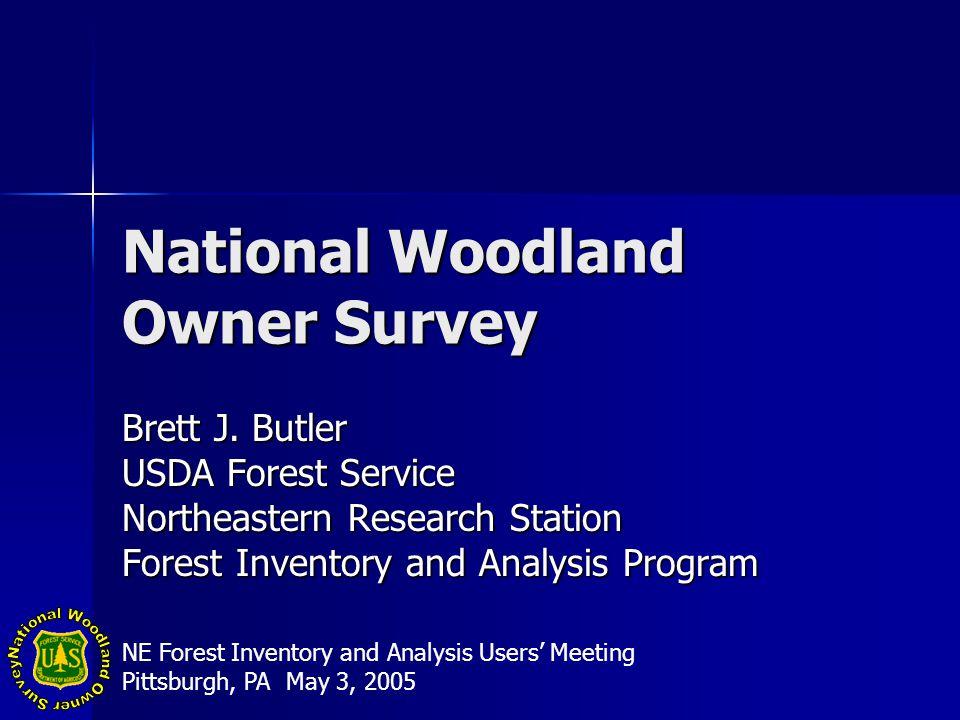 National Woodland Owner Survey Brett J.
