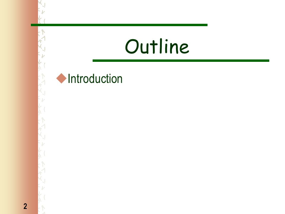 2 Outline  Introduction