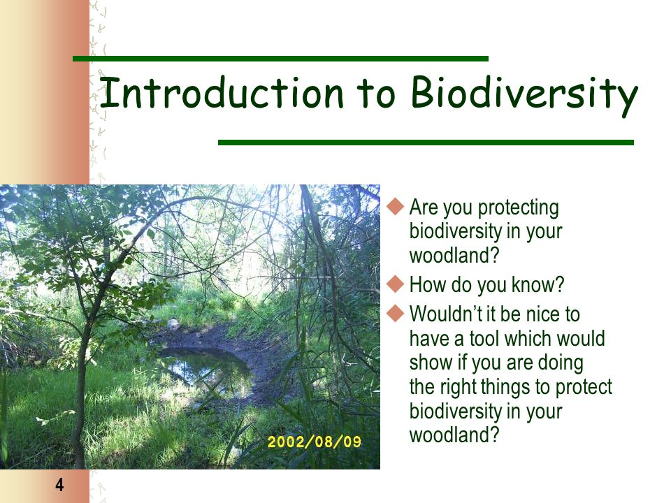 15 Biodiversity indicators for woodland owners & the observer network  A monitoring program for woodland owners with 2 main goals Monitoring with indicators