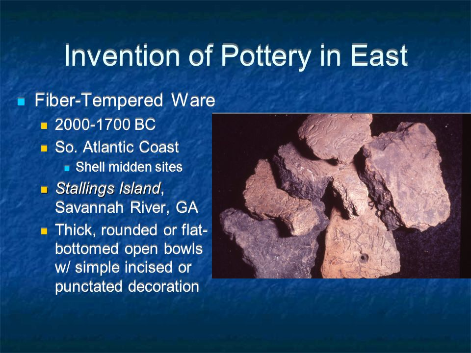 Invention of Pottery in East Fiber-Tempered Ware 2000-1700 BC So.