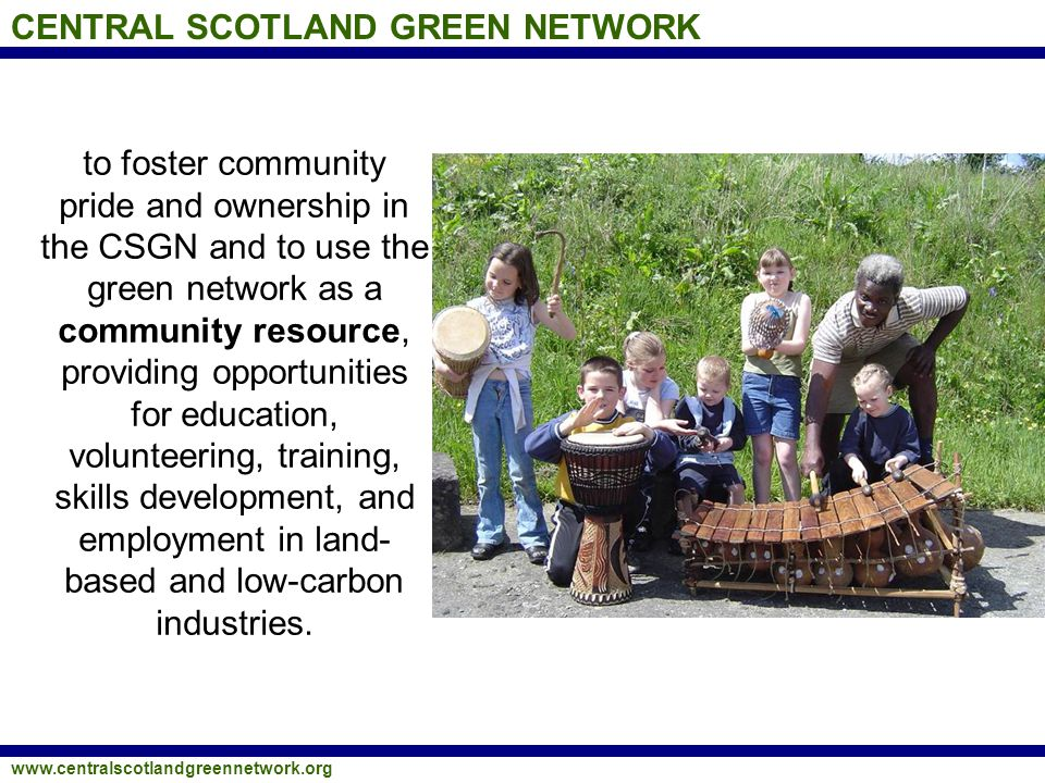 CENTRAL SCOTLAND GREEN NETWORK www.centralscotlandgreennetwork.org to help mitigate climate change through land management practices which help to capture, store and retain carbon, such as woodland expansion and the protection of peatland, and through promotion of active travel Brian Evans Gillespies