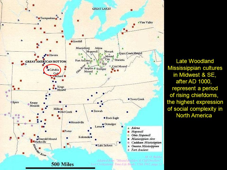Late Woodland Mississippian cultures in Midwest & SE, after AD 1000, represent a period of rising chiefdoms, the highest expression of social complexi