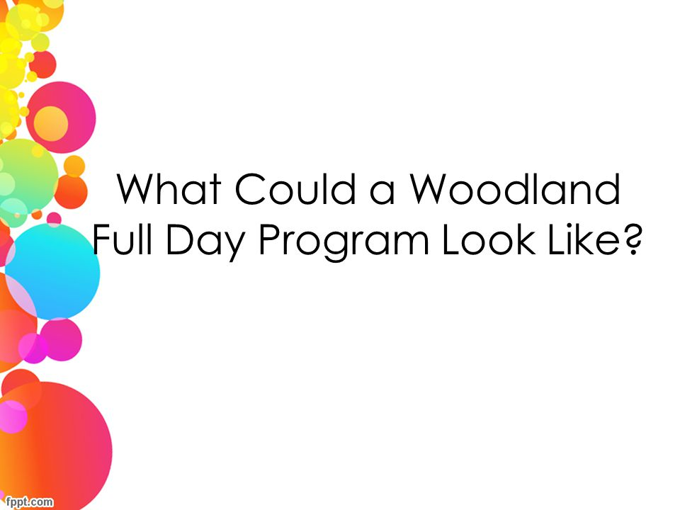 What Could a Woodland Full Day Program Look Like?