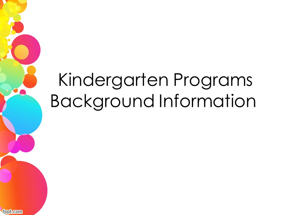 Timeline Toward August 2015 July 29, 2014 Full Day Kindergarten will be an action item on the governing meeting agenda.