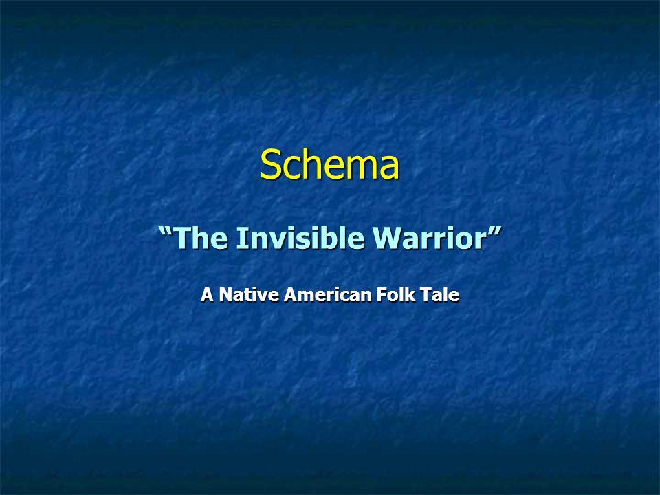"""Schema """"The Invisible Warrior"""" A Native American Folk Tale"""