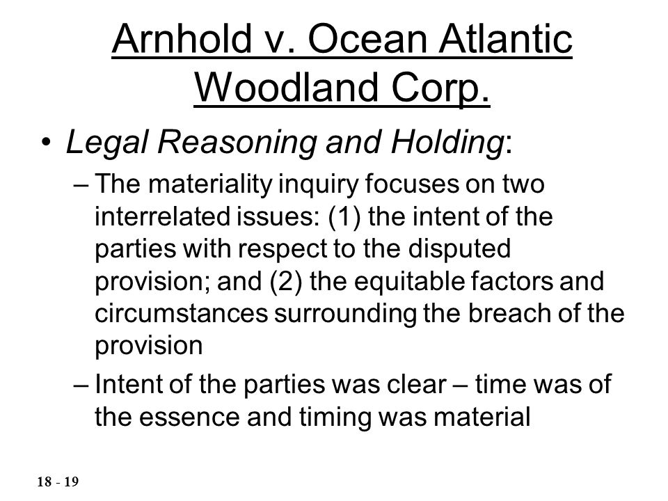 Arnhold v. Ocean Atlantic Woodland Corp. Legal Reasoning and Holding: –The materiality inquiry focuses on two interrelated issues: (1) the intent of t