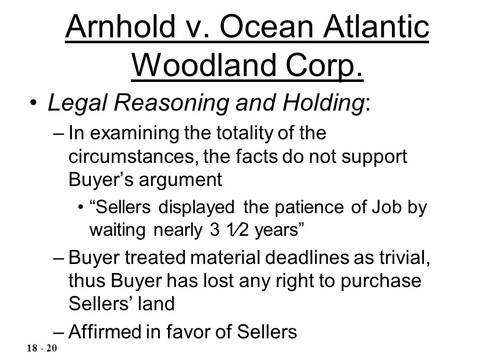 Arnhold v. Ocean Atlantic Woodland Corp. Legal Reasoning and Holding: –In examining the totality of the circumstances, the facts do not support Buyer'