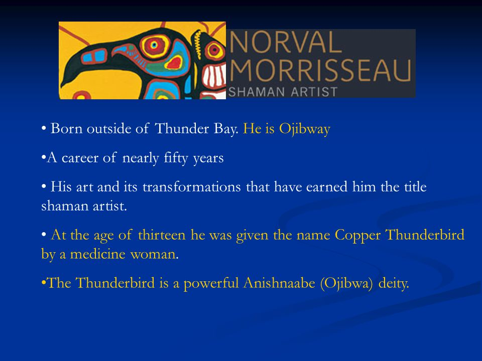 Born outside of Thunder Bay.