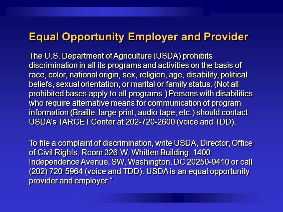 Equal Opportunity Employer and Provider The U.S. Department of Agriculture (USDA) prohibits discrimination in all its programs and activities on the b