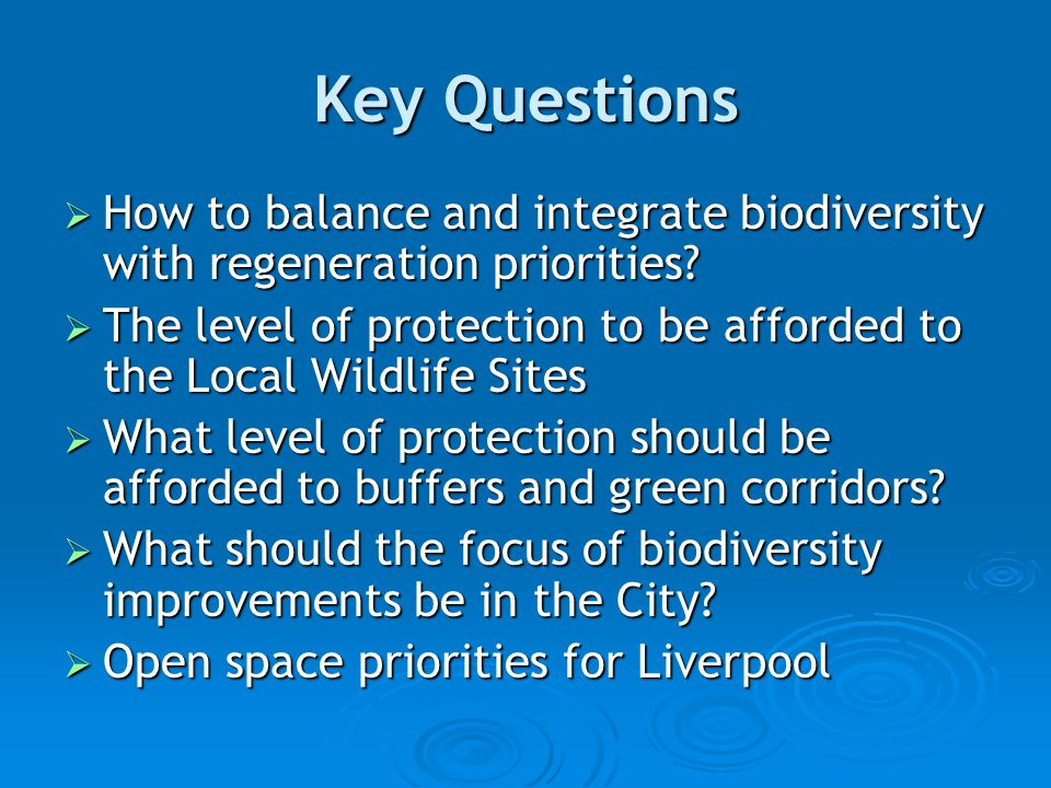 Key Questions  How to balance and integrate biodiversity with regeneration priorities.