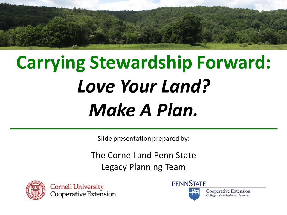 Carrying Stewardship Forward: Love Your Land. Make A Plan.
