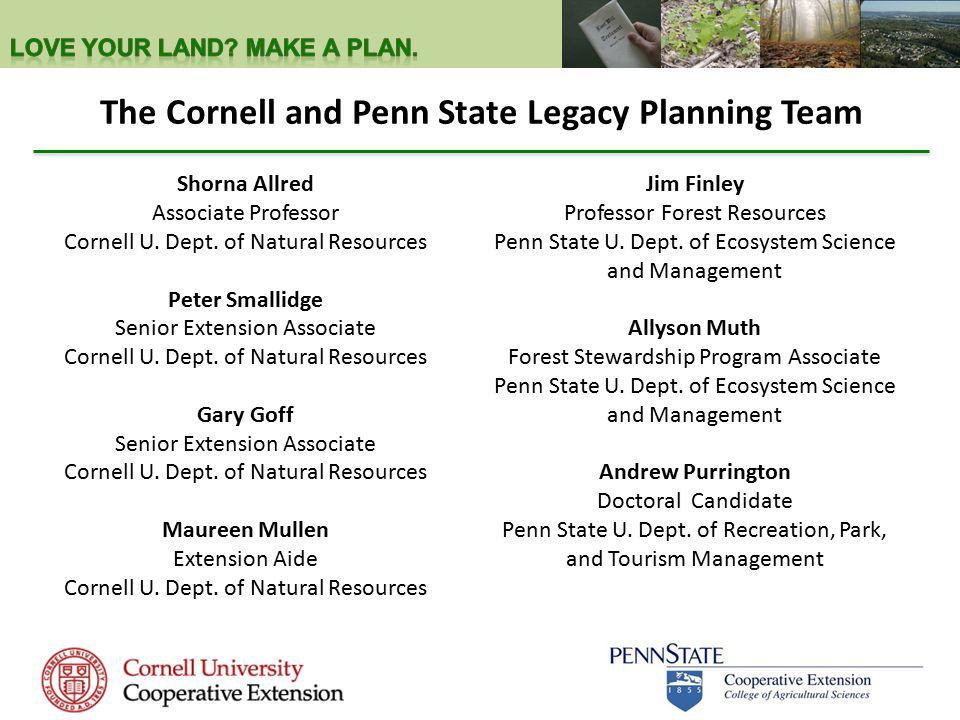 The Cornell and Penn State Legacy Planning Team Shorna Allred Associate Professor Cornell U.