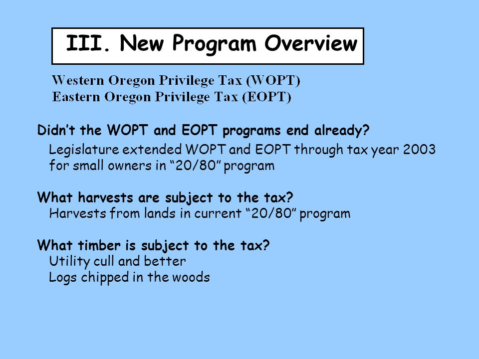"Didn't the WOPT and EOPT programs end already? Legislature extended WOPT and EOPT through tax year 2003 for small owners in ""20/80"" program What harve"