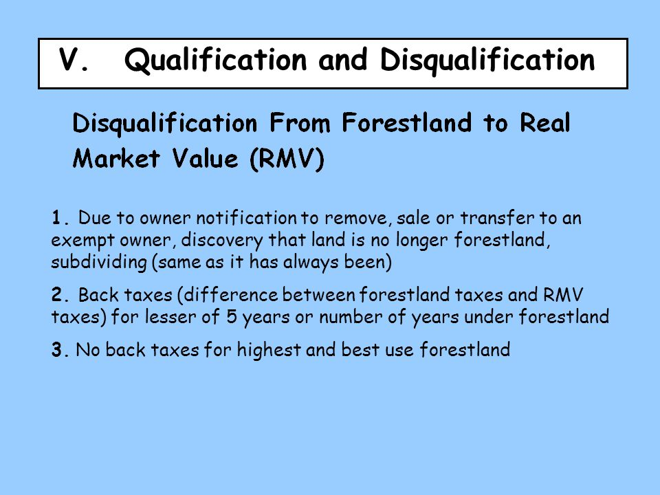 V.Qualification and Disqualification 1. Due to owner notification to remove, sale or transfer to an exempt owner, discovery that land is no longer for