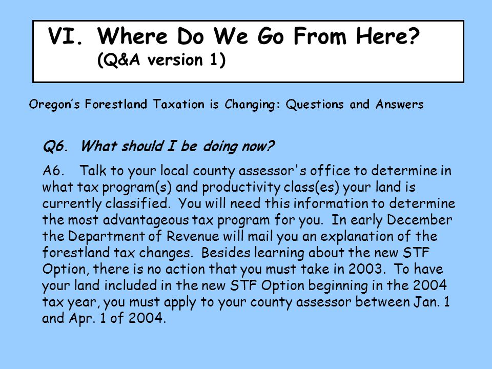 VI.Where Do We Go From Here. (Q&A version 1) Q6.What should I be doing now.