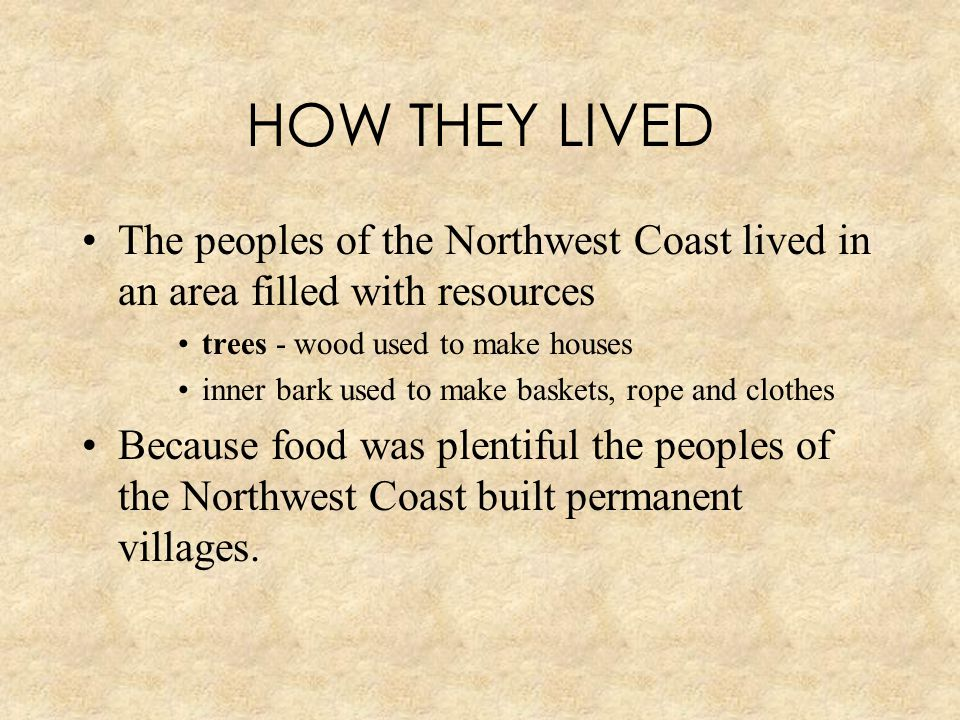 NORTHWEST COAST NATIVES Within each village, the more families owned, the more they were respected If tribes could not get something by themselves, they could trade.