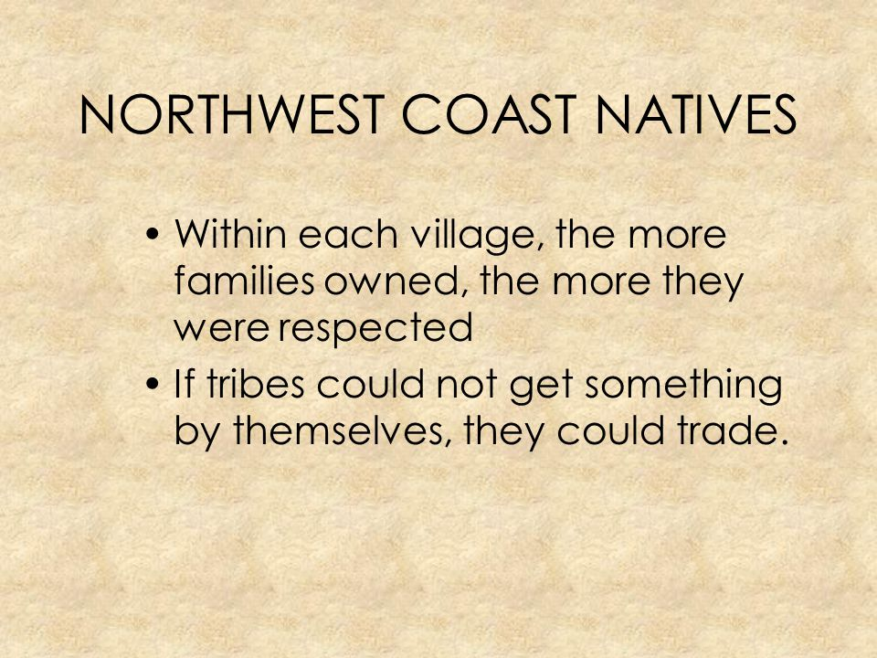 Northwest Coast: Environment Indians of the Northwest Coast lived between the ocean and rugged mountain ranges.