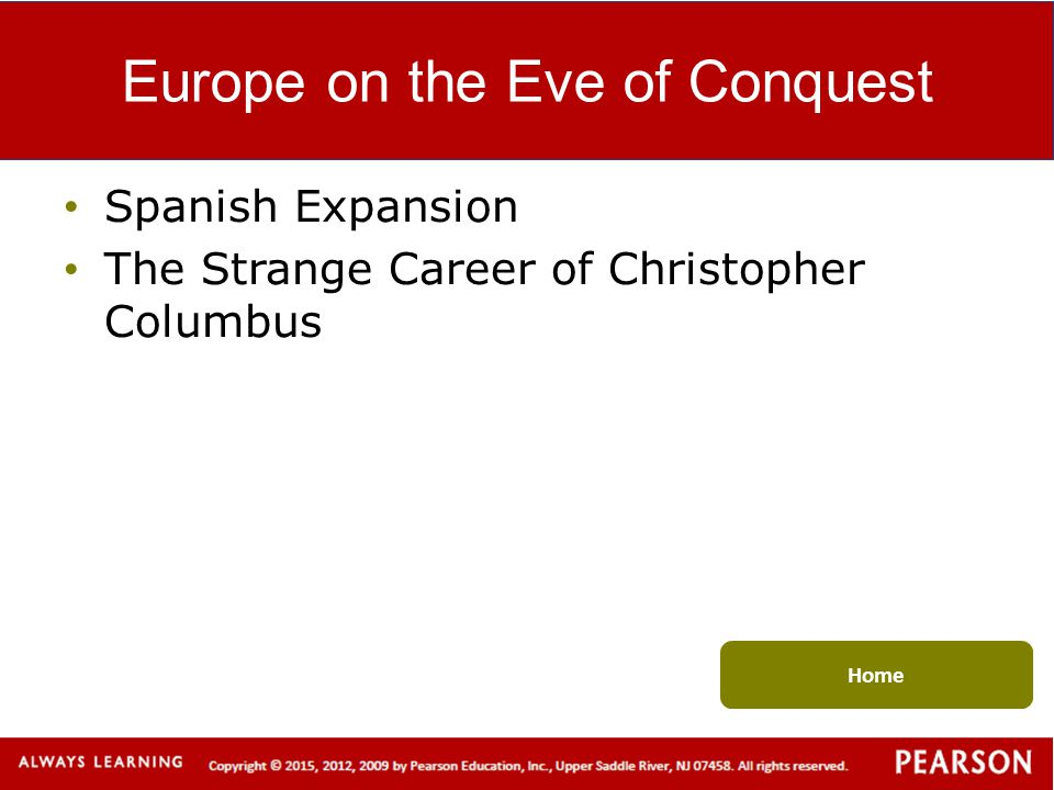 Europe on the Eve of Conquest Spanish Expansion The Strange Career of Christopher Columbus Home