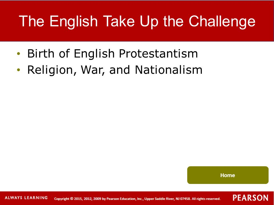 The English Take Up the Challenge Birth of English Protestantism Religion, War, and Nationalism Home