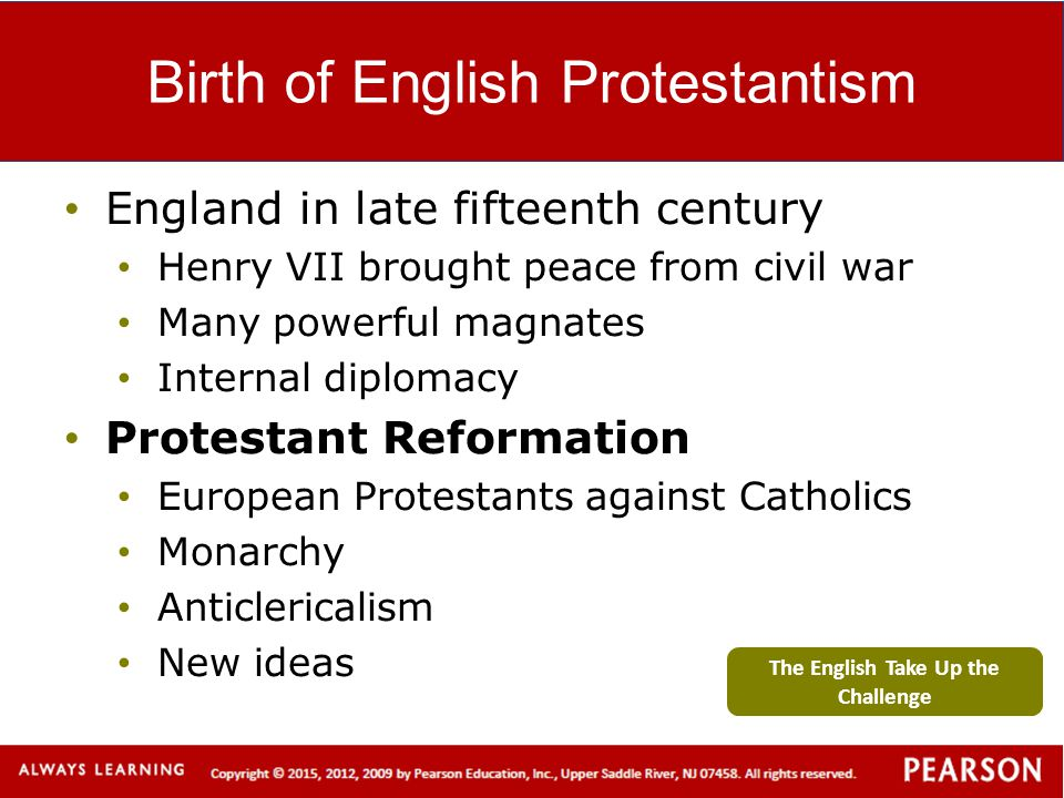 Birth of English Protestantism England in late fifteenth century Henry VII brought peace from civil war Many powerful magnates Internal diplomacy Prot