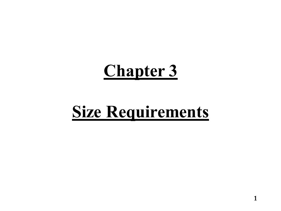 Chapter 3 Size Requirements 1