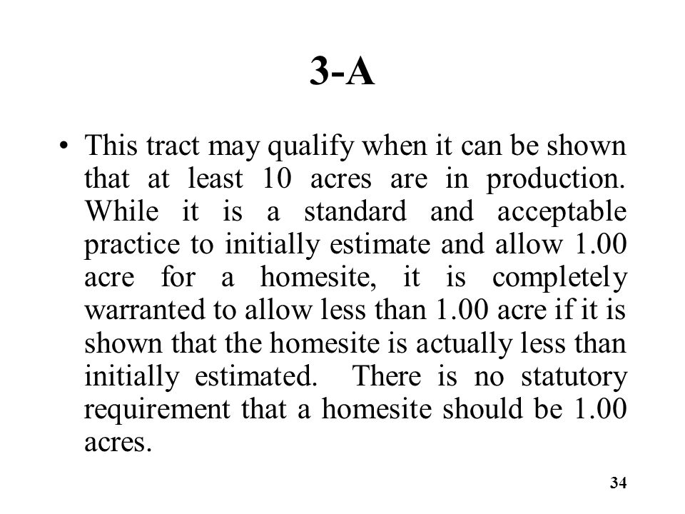 3-A This tract may qualify when it can be shown that at least 10 acres are in production.