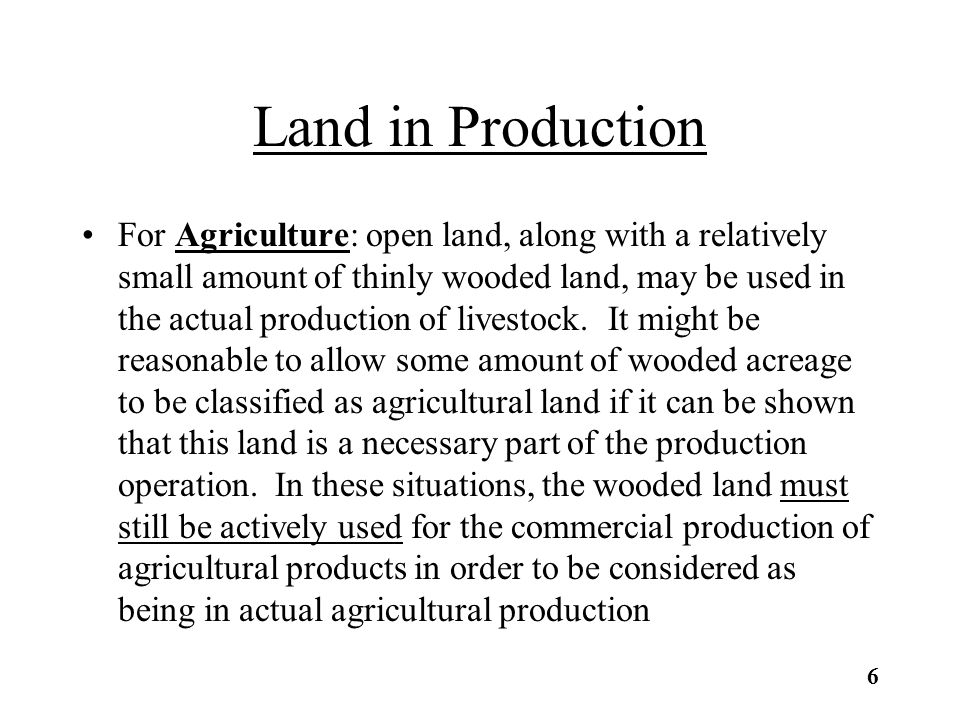 Land Not in Production Land not in production cannot be used to meet the minimum acreage in production.