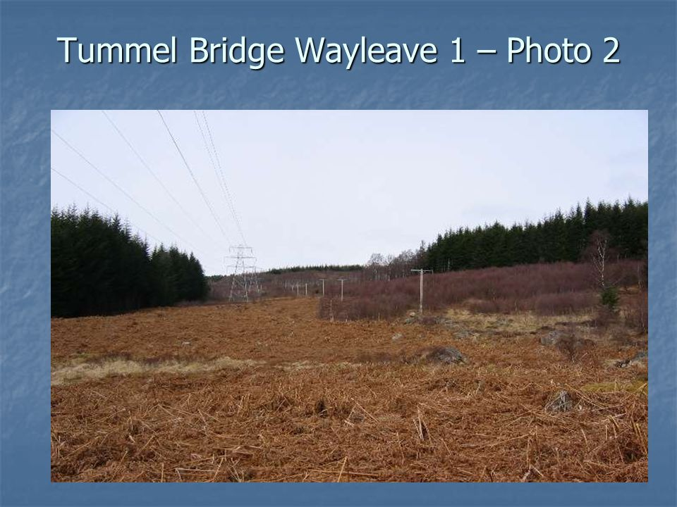 Tummel Bridge Wayleave 1 – Photo 2