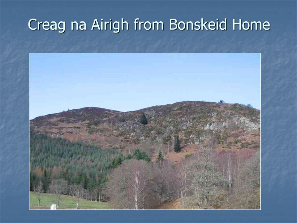 Creag na Airigh from Bonskeid Home