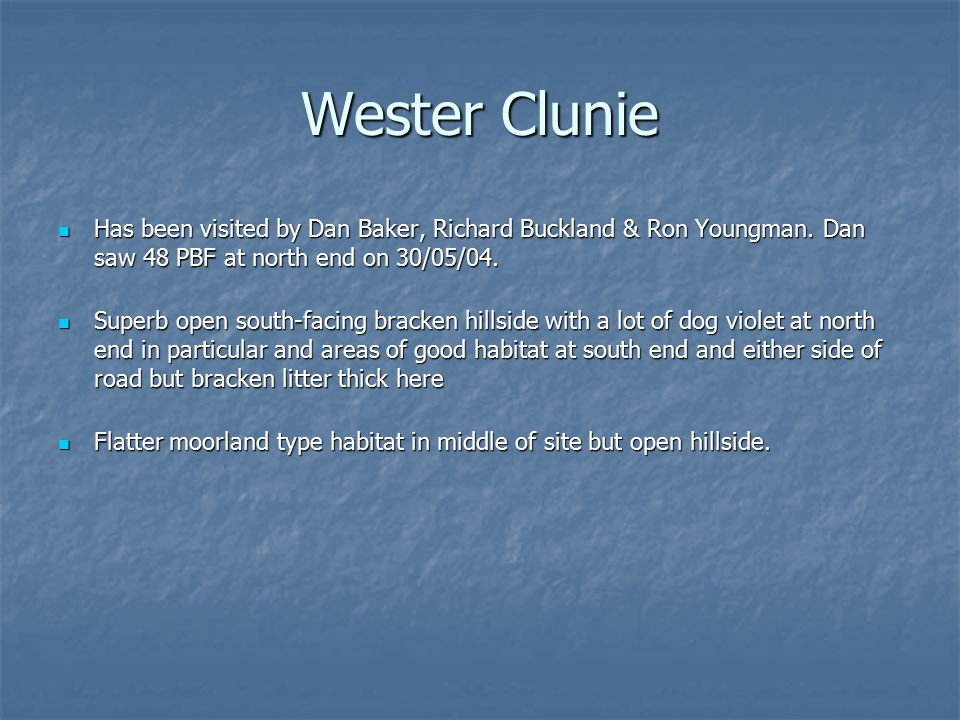 Wester Clunie Has been visited by Dan Baker, Richard Buckland & Ron Youngman.