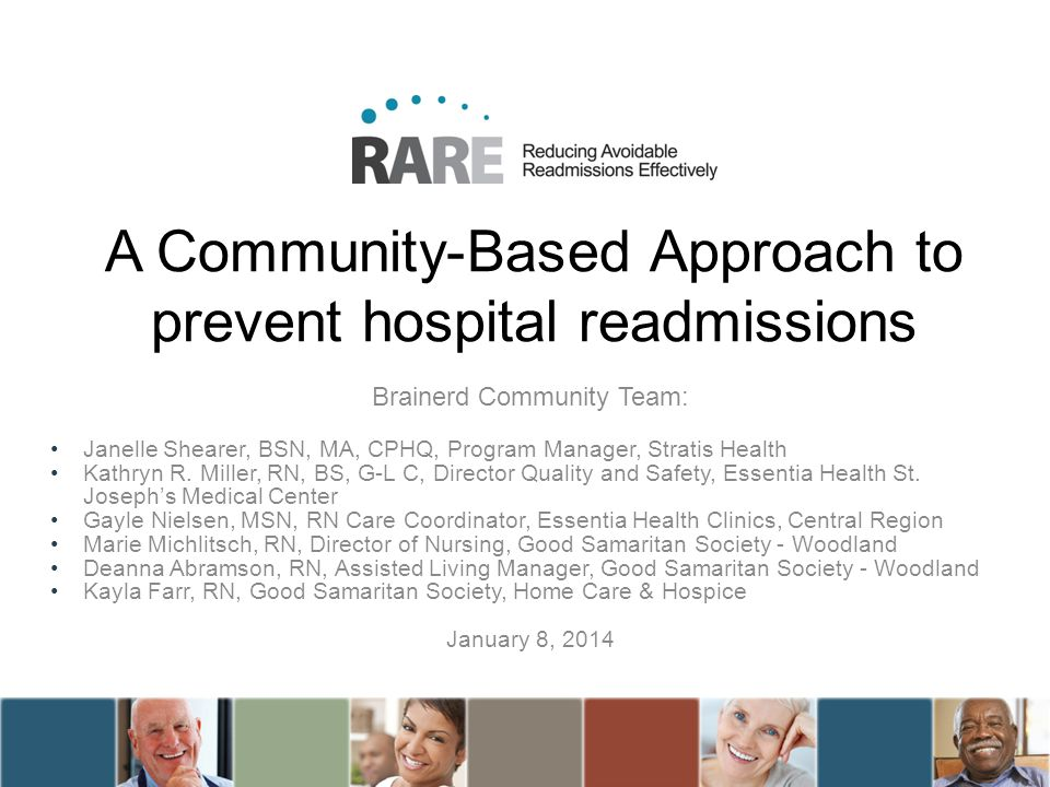 A Community-Based Approach to prevent hospital readmissions Brainerd Community Team: Janelle Shearer, BSN, MA, CPHQ, Program Manager, Stratis Health K