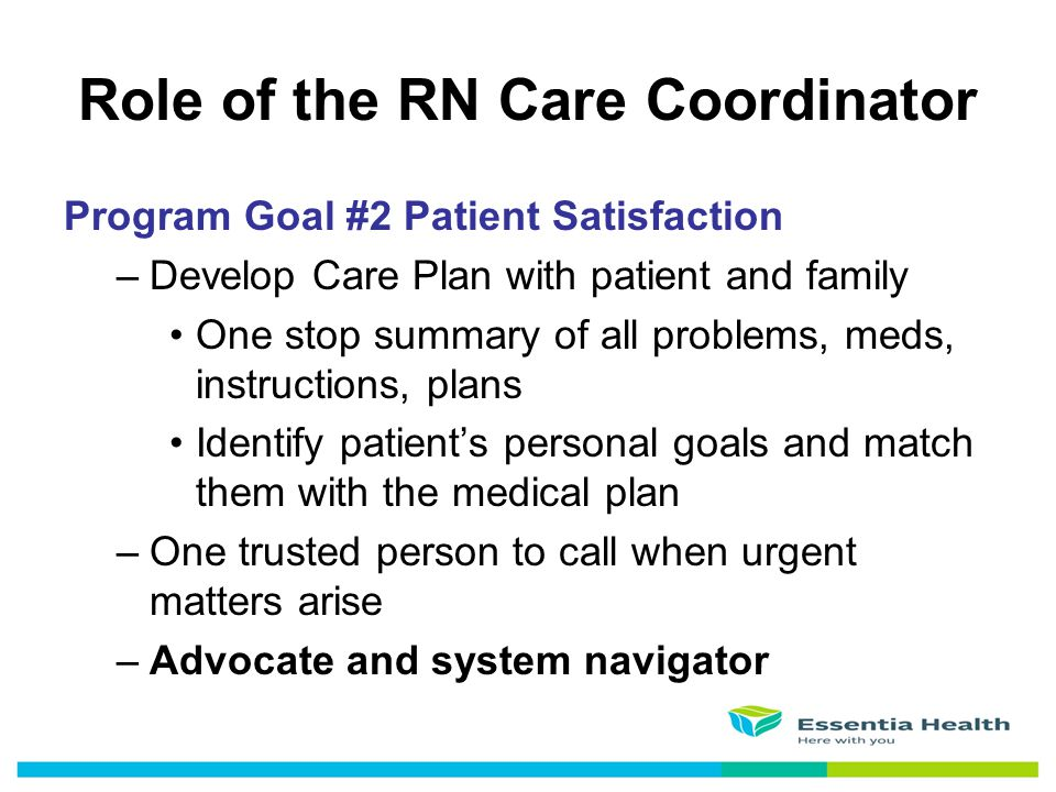 Program Goal #2 Patient Satisfaction –Develop Care Plan with patient and family One stop summary of all problems, meds, instructions, plans Identify p