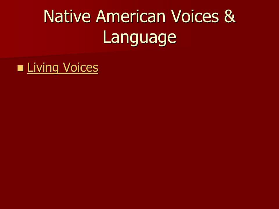 Native American Voices & Language Living Voices Living Voices Living Voices Living Voices
