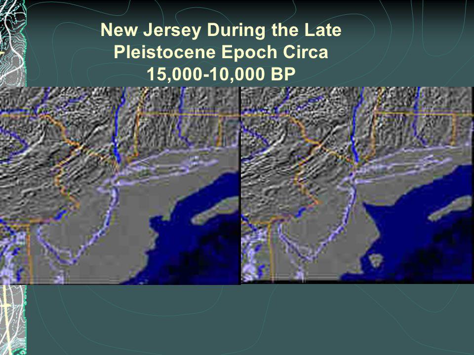New Jersey During the Late Pleistocene Epoch Circa 15,000-10,000 BP