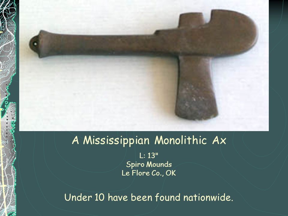 A Mississippian Monolithic Ax L: 13