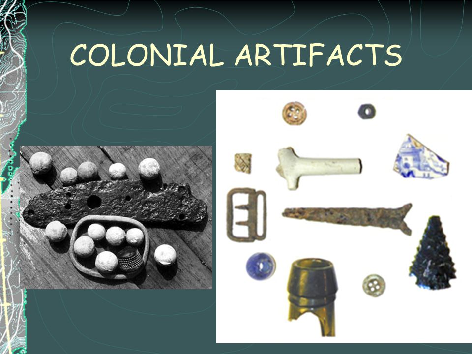 COLONIAL ARTIFACTS
