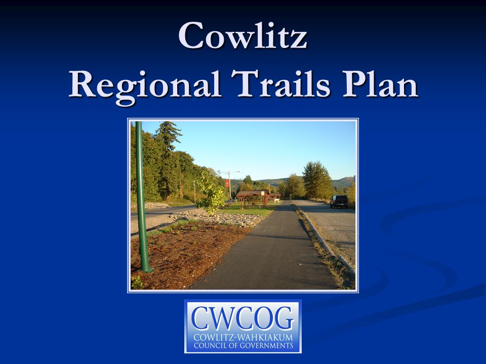 Introduction Cowlitz County Parks Facilities Plan Cowlitz County Parks Facilities Plan Cowlitz County Bikeway Plan Cowlitz County Bikeway Plan Local Parks and Recreation Plans Local Parks and Recreation Plans Castle Rock Castle Rock Kalama Kalama Kelso Kelso Longview Longview Woodland Woodland The Cowlitz Regional Trails Plan was initiated to bring together past trails planning efforts and address new trail opportunities: The Cowlitz Regional Trails Plan was initiated to bring together past trails planning efforts and address new trail opportunities: