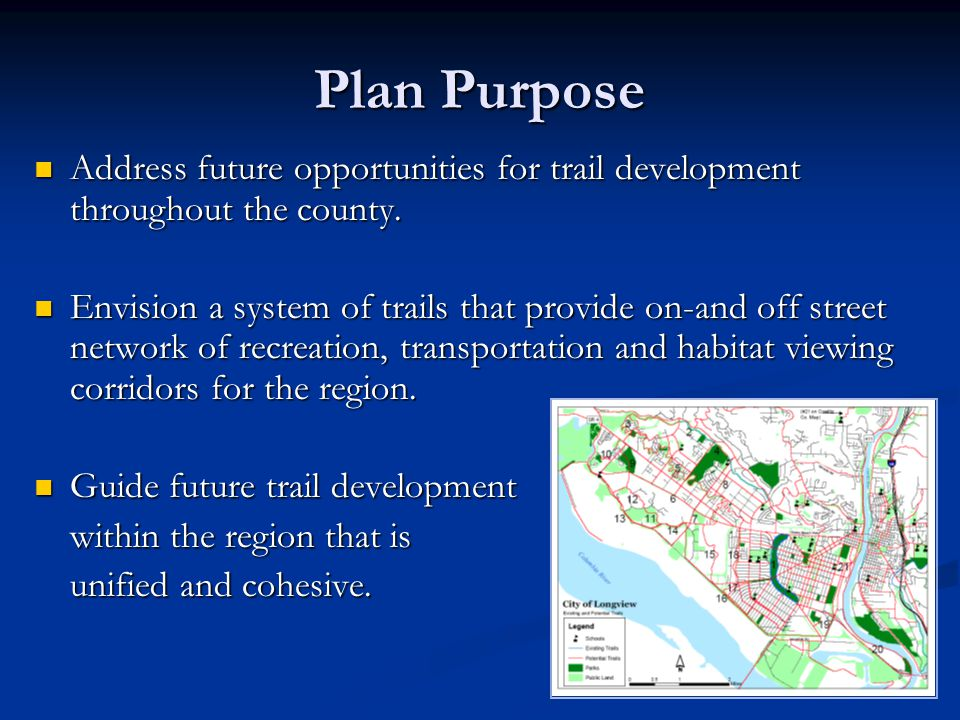 Plan Purpose Address future opportunities for trail development throughout the county.