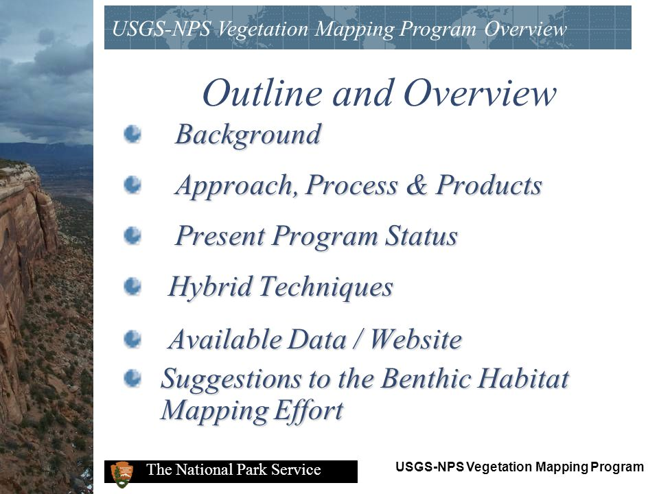 USGS-NPS Vegetation Mapping Program The National Park Service Maps and Spatial Data Process & Products