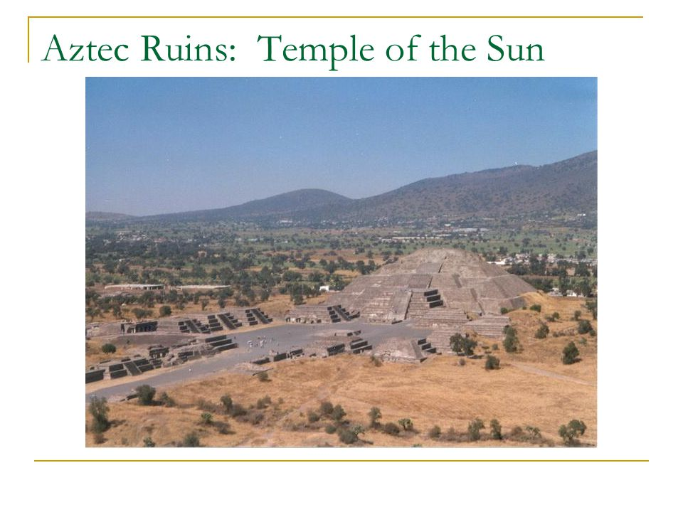 Aztec Ruins: Temple of the Sun