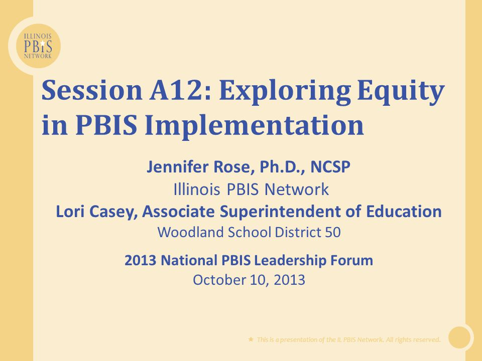  This is a presentation of the IL PBIS Network.All rights reserved.