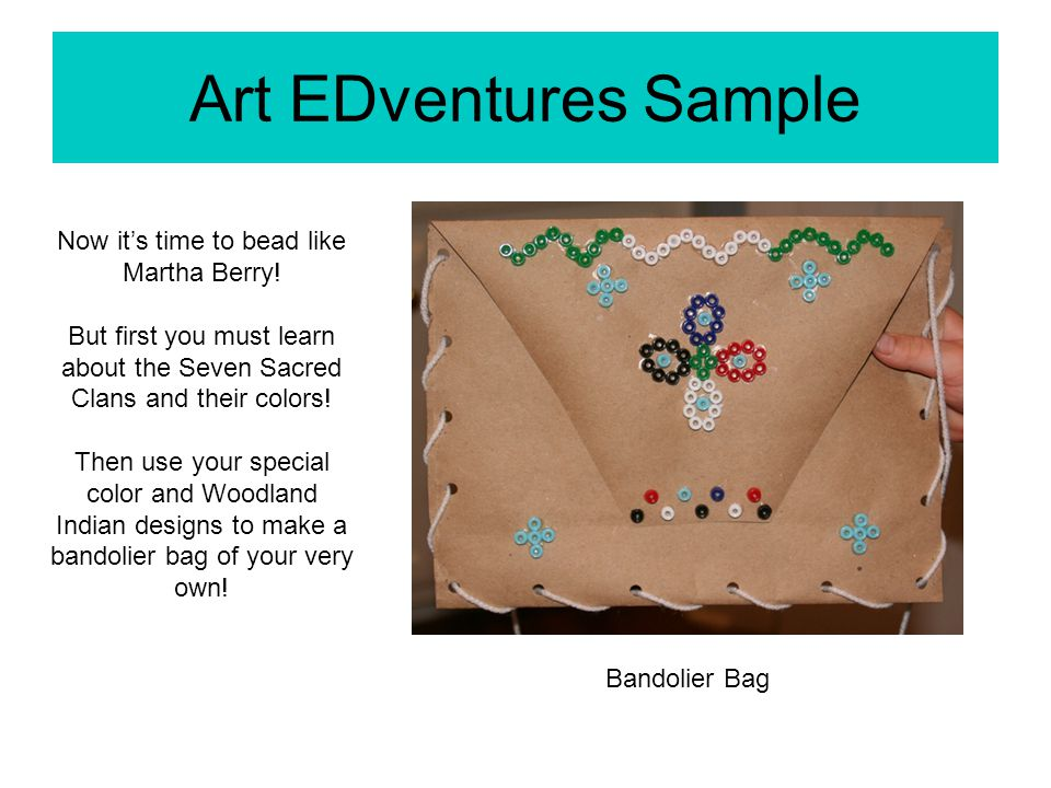 Art EDventures Sample Bandolier Bag Now it's time to bead like Martha Berry.