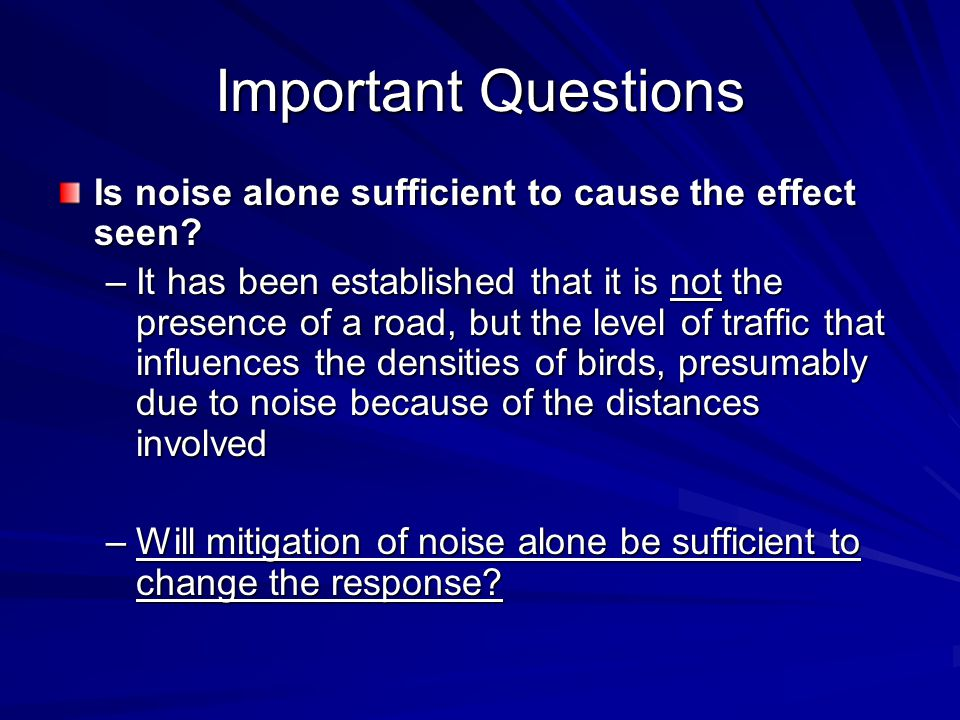 Important Questions Is noise alone sufficient to cause the effect seen.