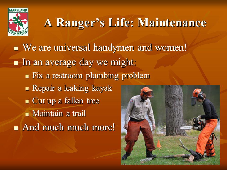 A Ranger's Life: Maintenance We are universal handymen and women.