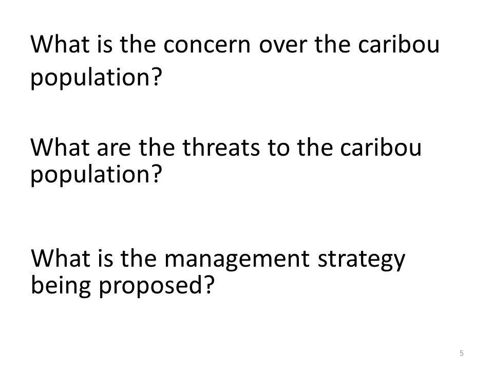 What is the concern over the caribou population? What are the threats to the caribou population? What is the management strategy being proposed? 5