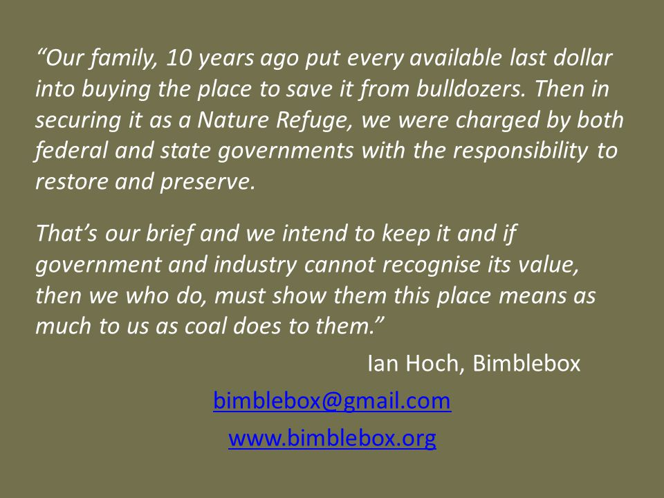 Our family, 10 years ago put every available last dollar into buying the place to save it from bulldozers.