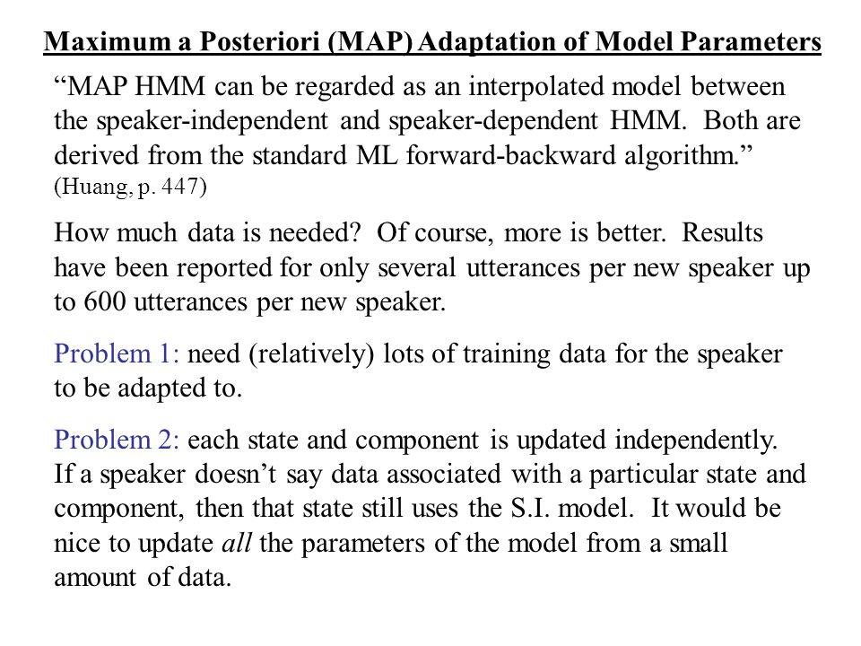 """""""MAP HMM can be regarded as an interpolated model between the speaker-independent and speaker-dependent HMM. Both are derived from the standard ML for"""