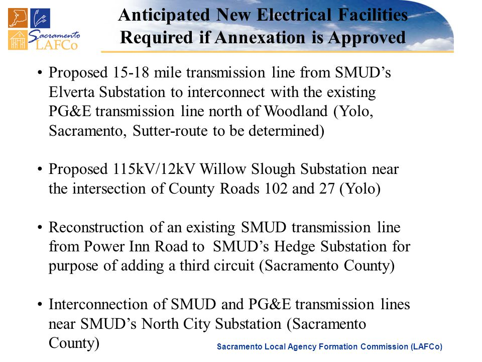 Sacramento Local Agency Formation Commission (LAFCo) Anticipated New Electrical Facilities Required if Annexation is Approved Proposed 15-18 mile tran