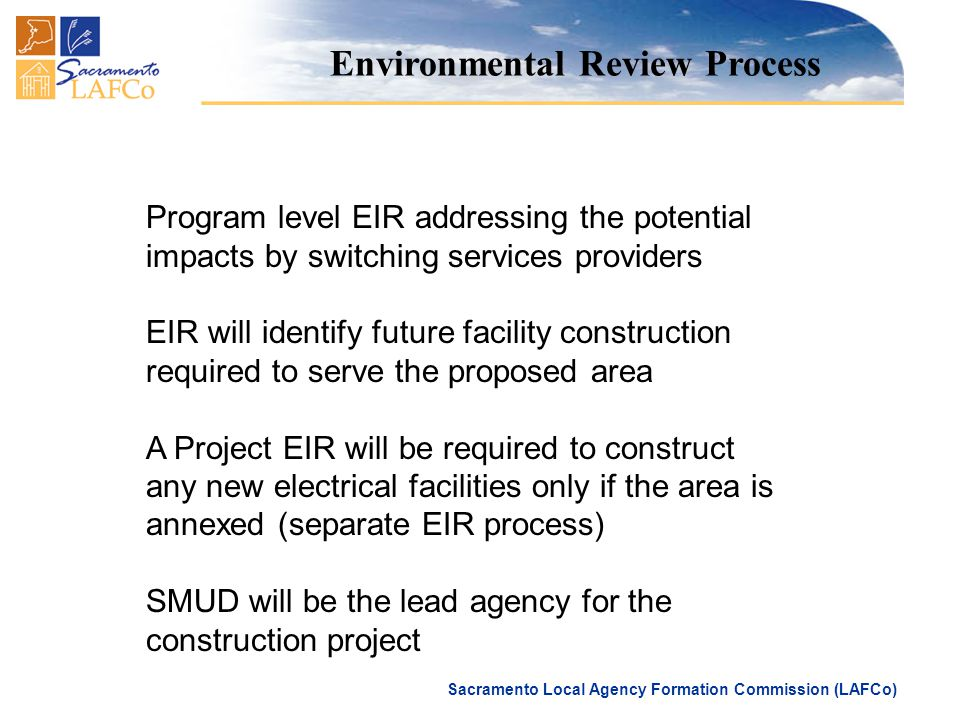 Sacramento Local Agency Formation Commission (LAFCo) Program level EIR addressing the potential impacts by switching services providers EIR will ident